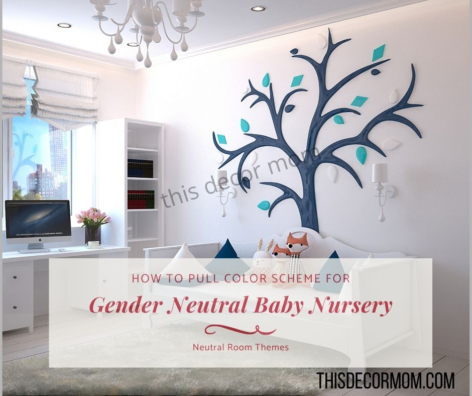 Gender Neutral Room Themes